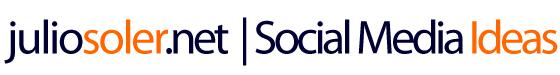 :: El Blog de Julio Soler :: - Social Media Ideas